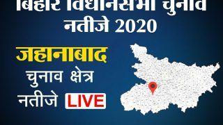 Jehanabad Vidhan Sabha Result 2020: जहानाबाद की इन 5 सीटों पर दिखा गजब का उलटफेर, LIVE Result