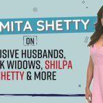 Watch: Shamita Shetty on Abusive Husbands, Black Widows, Sister Shilpa Shetty, And More