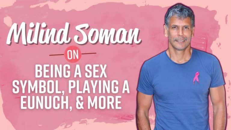 Watch: Milind Soman on Being a Sex Symbol, Playing a Eunuch in Paurushpur, And More