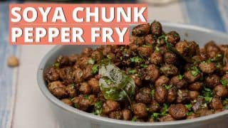 Soya Chunk Pepper Fry: You Can Cook This Delectable Appetizer In Just 30 Minutes- Watch