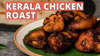 Make Scrumptious Kerala Chicken Roast At Home In Just 30 Minutes- WATCH