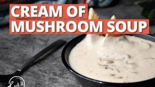 Cream of Mushroom SoupCream of Mushroom Soup: This Delectable Mushroom Cream Soup Is Drool-worthy
