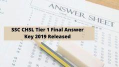SSC CHSL Tier 1 Final Answer Key 2019 Released: SSC ने जारी किया CHSL Tier 1 का फाइनल Answer Key, ये रहा डाउनलोड करने का Direct Link