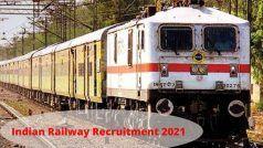 Indian Railway Recruitment 2021: रेलवे में इन विभिन्न पदों निकली वैंकेसी, बिना एग्जाम के मिलेगी नौकरी, बस होनी चाहिए ये क्वालीफिकेशन