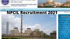 NPCIL Recruitment 2021: न्यूक्लियर पावर कॉरपोरेशन ऑफ इंडिया में इन विभिन्न पदों पर निकली वैकेंसी, जल्द करें आवेदन