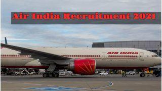 Air India Recruitment 2021: Air India में बिना एग्जाम के पा सकते हैं नौकरी, आवेदन करने के लिए बचे हैं कुछ दिन, जल्द करें अप्लाई