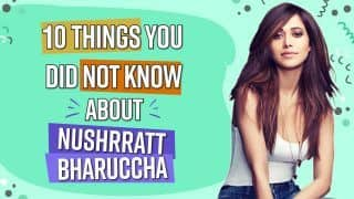 Nushrratt Bharucha Reveals 10 Things That Her Fans Don't Know About Her | Watch Here