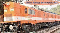 Indian Railway Recruitment 2021: 10वीं पास के लिए रेलवे में इन पदों पर निकली बंपर वैकेंसी, बिना एग्जाम का होगा सेलेक्शन, इस Direct Link से करें अप्लाई