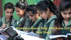 Rajasthan Board 10th, 12th Exam 2021 Date Sheet Out: राजस्थान बोर्ड 10वीं, 12वीं परीक्षा की डेटशीट जारी, डाउनलोड करें कंप्लीट PDF एग्जाम Date Sheet