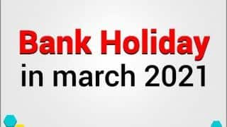Bank Holidays in March 2021: Banks to Remain Closed For 11 days | Check Complete List Here