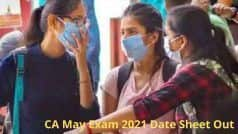 CA May Exam 2021 Date Sheet Out: ICAI ने जारी किया CA May Exam 2021 के लिए डेटशीट, डाउनलोड करें कंप्लीट PDF Time Table