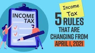 Explained: 5 Income Tax Rules That Are Changing From April 1, 2021 | Watch Video