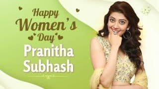 Women's Day Special: Pranitha Subhash On Her Struggle & Finally Making It Big