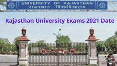 Rajasthan University Exams 2021 Date: राजस्थान विश्वविद्यालय की परीक्षा इस दिन से होगी शुरू, एग्जाम को लेकर हुआ ये बदलाव, जानें डिटेल