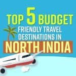 Top 5 Budget Friendly Travel Destinations in North India | Must Watch Video