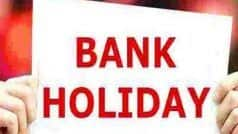 Bank Holiday Alert: Banks to Remain Closed For Next 2 Days in These Cities | Full List Here