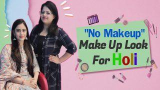 No Makeup-Makeup Look Tutorial, Perfect For Holi 2021 | Watch Video