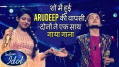 Indian Idol 12: पवनदीप राजन और Arunita Kanjilal फिर आएंगे साथ, स्टेज पर दिखेगी AruDeep की जोड़ी- Video