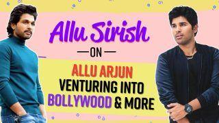 Allu Sirish ने बताया कब भाई अल्लू अर्जुन करेंगे बॉलीवुड में डेब्यू, साथ ही साउथ सिनेमा पर रखी अपना राय- Interview