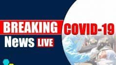 Coronavirus News Live Updates: Bihar Guv to Chair All-party Meet Over COVID Situation Today