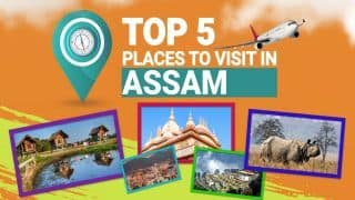 Top 5 Must Visit Tourist Places in Assam: Guwahati, Tezpur, Jorhat, Dibrugarh, Majuli