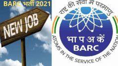 BARC Recruitment 2021: BARC में बिना परीक्षा के मिल सकती है नौकरी, बस होना चाहिए ये योग्यता, 49 हजार होगी सैलरी