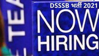 DSSSB Recruitment 2021: 10वीं पास के लिए DSSSB में इन विभिन्न पदों पर निकली बंपर वैकेंसी, जल्द करें आवेदन, मिलेगी अच्छी सैलरी