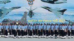 Indian Air Force Recruitment 2021: भारतीय वायुसेना में इन 1524 पदों पर निकली वैकेंसी, 10वीं, 12वीं पास जल्द करें आवेदन