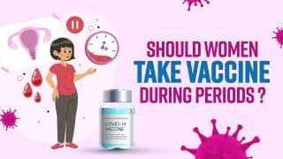 Women Covid 19 Vaccination: Should Women Take Vaccine During Periods? Watch Video to Know