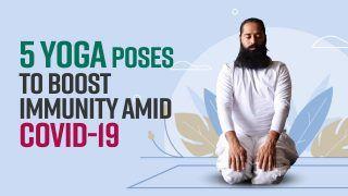 Five Yoga Poses To Boost Immunity: कोरोना काल में Immunity बढ़ाने के लिए करें ये 5 योग | VIDEO