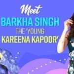Barkha Singh Goes All Quirky About Being 'Young Kareena Kapoor' And Dealing With Pados Ki Aunties