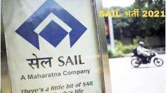 SAIL Recruitment 2021: SAIL में इन पदों पर बिना एग्जाम के मिल सकती है नौकरी, आवेदन प्रक्रिया शुरू, मिलेगी अच्छी सैलरी