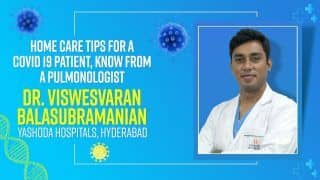 Home Care Tips For Mild COVID19 Cases | Doctor Viswesvaran Balasubramanian Explains