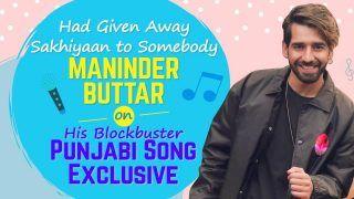 Had Given Away Sakhiyaan to Somebody: Maninder Buttar on His Blockbuster Punjabi Song | Exclusive