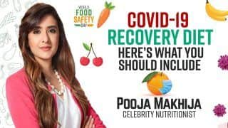 Covid-19 Recovery Diet: Nutritionist Pooja Makhija Explains What You Should Include In Your Diet