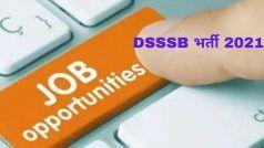 DSSSB Recruitment 2021: DSSSB में इन विभिन्न पदों पर आवेदन करने की कल है आखिरी तारीख, जल्द करें अप्लाई, 42000 से अधिक मिलेगी सैलरी