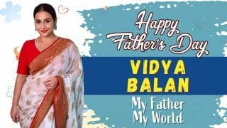 My Father My World: Vidya Balan's Relationship With Her Father | Watch Interview