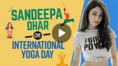 International Yoga Day 2021: Sandeepa Dhar ने बताया योग का असली मतलब, दबंग 2 में आ चुकी हैं नज़र