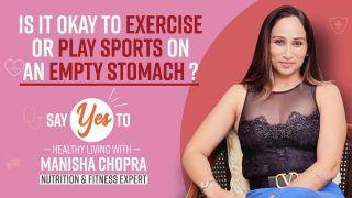 Is it Okay to Exercise on an Empty Stomach? क्या खाली पेट एक्सरसाइज करना फायदेमंद है या नुकसानदायक; जानें न्यूट्रिशनिस्ट मनीषा चोपड़ा से