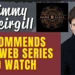 Looking For Best Web Series to Watch? Here's What Jimmy Sheirgill Recommends | Watch Now
