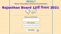 Rajasthan Board RBSE 12th Result 2021: राजस्थान बोर्ड आज इस समय जारी करेगा 12वीं का रिजल्ट, इस Direct Link से करें चेक