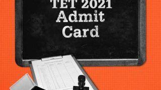TET 2021 Admit Card: इस दिन जारी होगा TET 2021 का एडमिट कार्ड, इस Direct Link से करें डाउनलोड