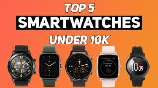 MI Watch Revolve Active To Amazfit GTS 2 Mini; Top 5 Smartwatches Under 10k That You Might Have Not Known About
