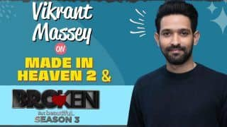 Vikrant Massey Interview: Haseen Dillruba Actor Opens Up on Made In Heaven 2, Broken But Beautiful 3 & More