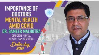 National Doctors Day 2021: Importance of Doctors Mental Health Amid Covid 19 | Dr. Sameer Malhotra, Director, Mental Health, Max, Explains