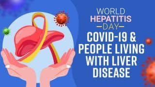 All You Need To Know About Covid-19 And People Suffering From Hepatitis : World Hepatitis Day 2021