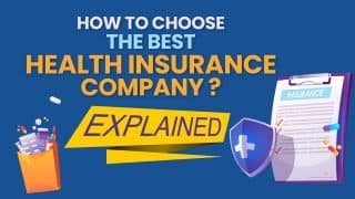 How to Choose Best Health Insurance Company? Meaning And Tips Explained