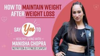 How to Maintain Weight, Once Lost? Best Ways Explained By Nutritionist, Manisha Chopra | Watch Now
