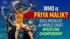 World Cadet Wrestling Champion Priya Malik: जाने कौन है विश्व कुश्ती चैंपियनशिप में स्वर्ण पदक जीतने वाली प्रिया मलिक?