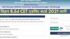 Bihar B.Ed CET Admit Card 2021 Released: LNMU ने जारी किया Bihar B.Ed CET 2021 का एडमिट कार्ड, ये रहा डाउनलोड करने का Direct Link